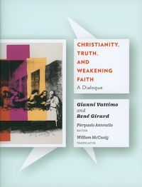 Christianity, Truth and Weakening Faith